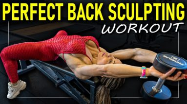 Best Back Muscles Workout - Perfect Back Sculpting Workout